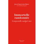 immortelle-randonnee-compostelle-malgre-moi-jean-christophe-ruffin-editions-guerin-chamonix-mont-blanc
