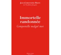 Comte-rendu du livre Immortelle randonnée : Compostelle malgré moi de Jean-Christophe Rufin