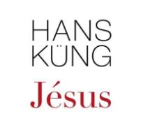 Compte-rendu du livre Jésus d'Hans Küng