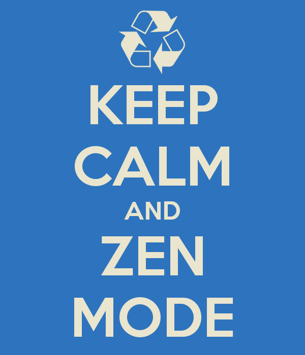 keep,calm,and,zen,mode sd.keepcalm,o,matic