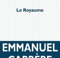 Compte-rendu du livre Le Royaume d'Emmanuel Carrère
