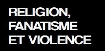 Événement : Religion, fanatisme et violence