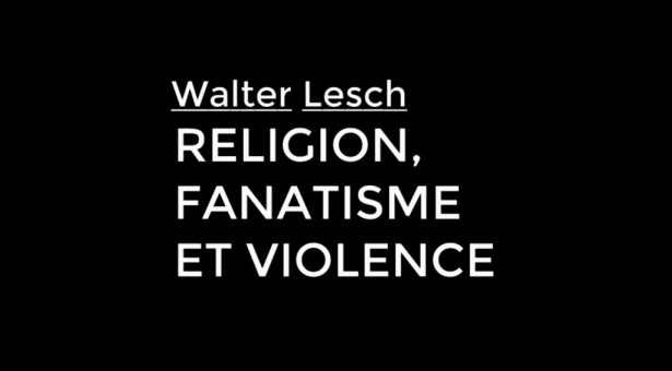 Conférence de Walter Lesch : Religion, fanatisme et violence