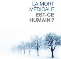 Avis d'un lecteur: La mort médicale, est-ce humain? d'Hubert Doucet