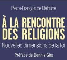 Compte-rendu du livre «À la rencontre des religions» de Pierre-François de Béthune