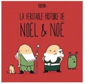 La véritable histoire de Noël et Noé