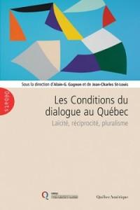Les conditions du dialogue au Québec. Laïcité, réciprocité, pluralisme