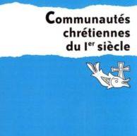 Compte-rendu du livre «Communautés chrétiennes du Ier siècle» d'Édouard Cothenet
