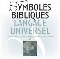 Compte-rendu du livre «Symboles bibliques, langage universel. Pour une théologie des deux Testaments dans les sciences humaines» de Marc Girard