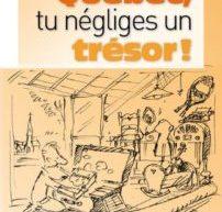 Compte-rendu du livre «Québec, tu négliges un trésor !» de Dominique Boisvert