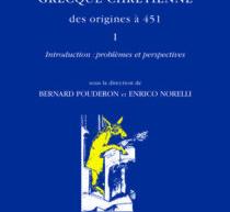 Compte-rendu du collectif «Histoire de la littérature grecque chrétienne des origines à 451»