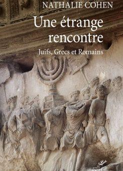 Compte rendu du livre « Une étrange rencontre : Juifs, Grecs et Romains » de Nathalie Cohen