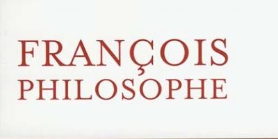 Collectif | François philosophe
