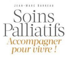 Jean-Marc Barreau | Soins palliatifs. Accompagner pour vivre!
