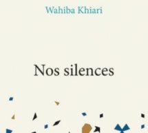 Wahiba Khiari | Nos silences (roman)