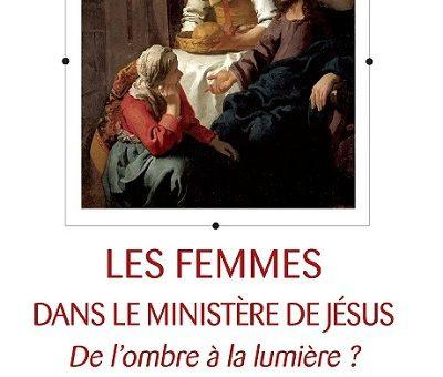 Compte-rendu | «Les femmes dans le ministère de Jésus» de Marie-Françoise Hanquez-Maincent
