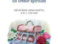 Rose-Anna Martel | Quarante mille pages un trésor spirituel