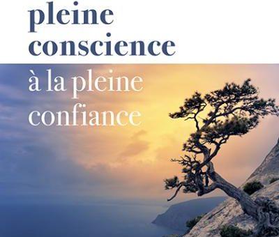 Ivan Marcil | De la pleine conscience à la pleine confiance