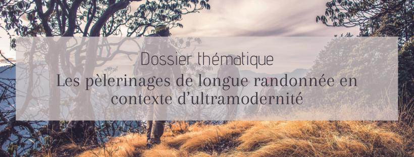 Visuel - Dossier thématique = Pèlerinages de longue randonnée et ultramodernité