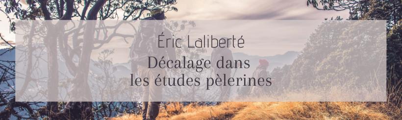 Visuel - Éric Laliberté. Décalage dans les études pèlerines